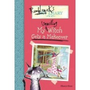 Rumblewick's Diary #4: My Unwilling Witch Gets a Makeover by Hiawyn Oram