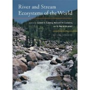 River and Stream Ecosystems of the World by Colbert E. Cushing