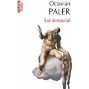 Eul detestabil - Octavian Paler