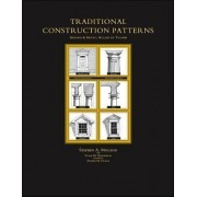 Traditional Construction Patterns by Stephen A. Mouzon