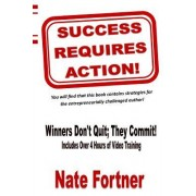 Success Requires Action: Strategies for the Entrepreneurial Challenged Author
