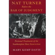 Nat Turner Before the Bar of Judgement by Mary Kemp Davis