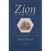 Zion in the Valley v. 1; 1807-1907 by Walter Ehrlich