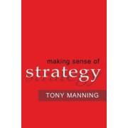 Making Sense of Strategy by Tony Manning