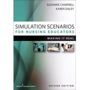 Simulation Scenarios for Nursing Educators by Suzanne Campbell