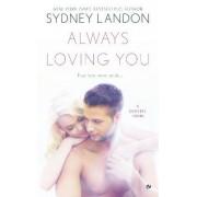 Always Loving You by Sydney Landon