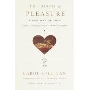 Birth of Pleasure by Carol Gilligan