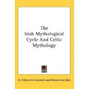 The Irish Mythological Cycle and Celtic Mythology by H D'Arbois De Jubainville