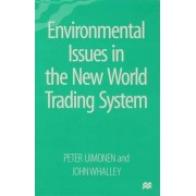 Environmental Issues in the New World Trading System by Peter Uimonen