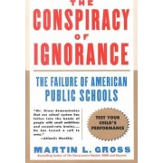 The Conspiracy of Ignorance by Martin L Gross