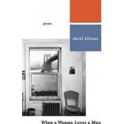 When a Woman Loves a Man by David Lehman