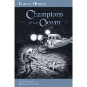 Earth Heroes: Champions of the Oceans by Fran Hodgkins