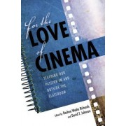 For the Love of Cinema: Teaching Our Passion in and Outside the Classroom