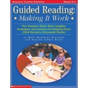 Guided Reading: Making it Work by Schulman