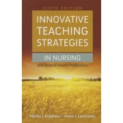 Innovative Teaching Strategies in Nursing and Related Health Professions by Martha J. Bradshaw