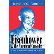 Eisenhower and the American Crusades by Herbert S. Parmet