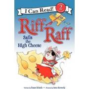 Riff Raff Sails the High Cheese by Susan Schade