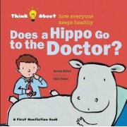 Does a Hippo Go to the Doctor? by Harriet Ziefert