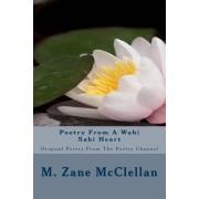 Poetry from a Wabi Sabi Heart by M Zane McClellan