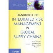 Handbook of Integrated Risk Management in Global Supply Chains by Panos Kouvelis