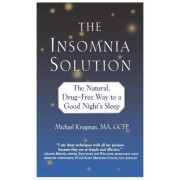 The Insomnia Solution: The Natural, Drug-Free Way to a Good Night's Sleep