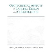 Geotechnical Aspects of Landfill Design and Construction by Xuede Qian