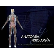 Spanish Translated Anatomy & Physiology Reference for Beauty and Wellness Professionals by Milady