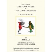 The Tale Of The Town Mouse And The Country Mouse: A Modern Retelling
