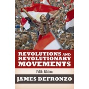 Revolutions and Revolutionary Movements by James DeFronzo