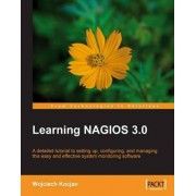 Learning Nagios 3.0 by Wojciech Kocjan