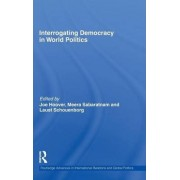 Interrogating Democracy in World Politics by Joe Hoover