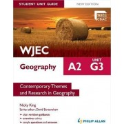 WJEC A2 Geography Student Unit Guide New Edition: Unit G3 Contemporary Themes and Research in Geography by Nicky King