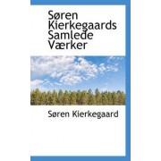 Soren Kierkegaards Samlede Vaerker by Deceased Soren Kierkegaard