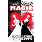 Ink Black Magic by Tansy Rayner Roberts