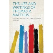 The Life and Writings of Thomas R. Malthus... by Drysdale Charles R (Charles 1829-1907