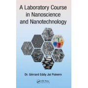 A Laboratory Course in Nanoscience and Nanotechnology by Gerrard Eddy Jai Poinern