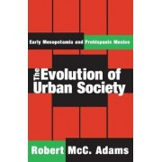 The Evolution of Urban Society by Robert McC. Adams