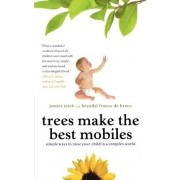 Trees Make the Best Mobiles by Jessica Teich