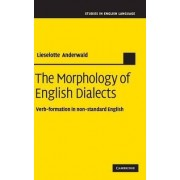 The Morphology of English Dialects by Lieselotte Anderwald