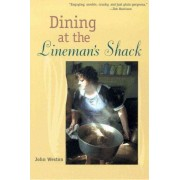 Dining at the Lineman's Shack by John Weston