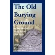 The Old Burying Ground at Sag Harbor, L.I., N.Y. by Dorothy Ingersoll Zaykowski