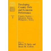 Developing Country Debt and Economic Performance: Country Studies - Indonesia, Korea, Philippines, Turkey v. 3 by Jeffrey D. Sachs