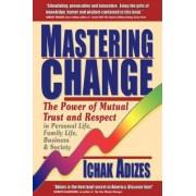 Mastering Change by Dr Ichak Adizes PH.D.