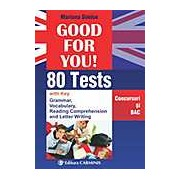Good for you. 80 tests. Concursuri si BAC