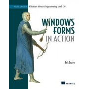 Windows Forms in Action by Erik Brown