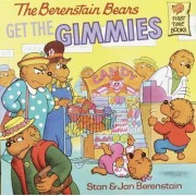 The Berenstain Bears Get the Gimmies by Stan Berenstain