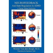 Neurofeedback and State Regulation in ADHD by Werner Van Den Bergh