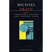 Frayn Plays: Alphabetical Order, Donkeys' Years, Clouds, Make and Break, Noises Off v.1 by Michael Frayn