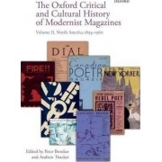 The Oxford Critical and Cultural History of Modernist Magazines: North America 1894-1960 v. II by Peter Brooker