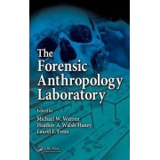 The Forensic Anthropology Laboratory by Heather A. Walsh-Haney